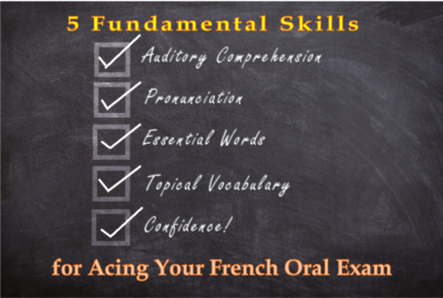 5 Fundamental Skills for Acing Your French Oral Exam