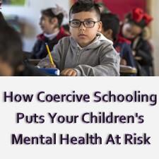 Coercive schooling can threaten children's mental health.